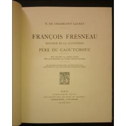 FRANCOIS FRESNEAU , PÈRE DU CAOUTCHOUC (EO 1942) Librairie Automobile SPE CAOUTCHOUC