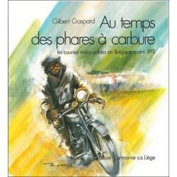 AU TEMPS DES PHARES A CARBURE LES COURSES MOTOCYCLISTES EN BELGIQUE AVANT 1915