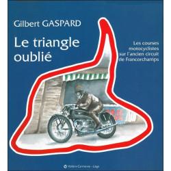 LE TRIANGLE OUBLIE LES COURSES MOTOCYCLISTES SUR L'ANCIEN CIRCUIT DE FRANCORCHAMPS