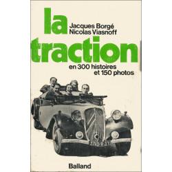 LA TRACTION EN 300 HISTOIRES ET 150 PHOTOS de Jacques BORGÉ Librairie Automobile SPE BALLAND TRACTION