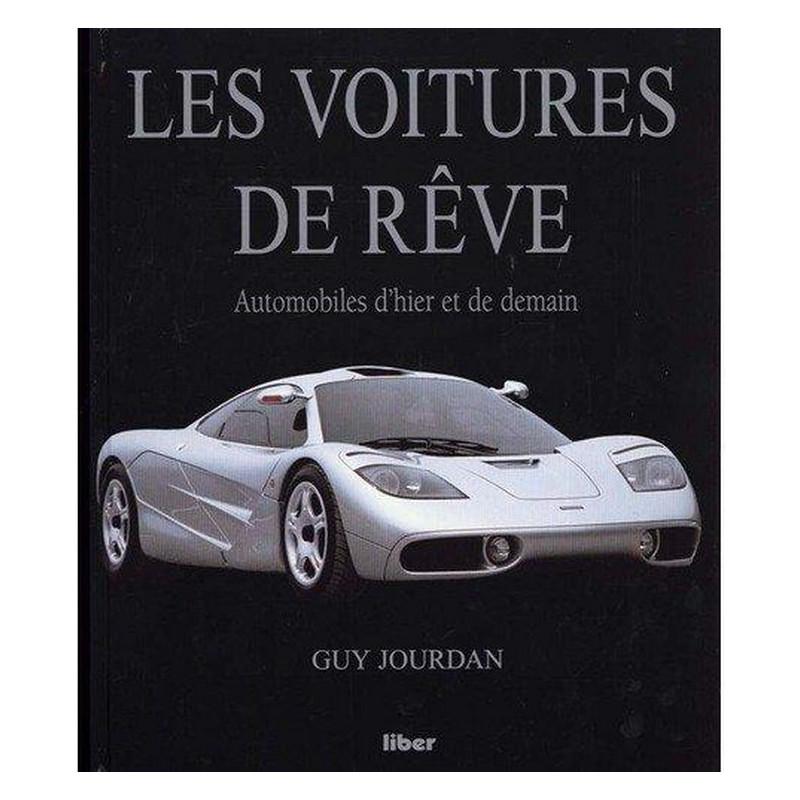 LES VOITURES DE RÊVE, AUTOMOBILES D'HIER ET DE DE MAIN Librairie Automobile SPE 9782881430558
