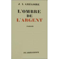 L'OMBRE DE L'ARGETN de J.A GREGOIRE (dédicace Grégoire) Librairie Automobile SPE Gregoire Ombre / Argent