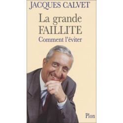 LA GRANDE FAILLITE , COMMENT L'ÉVITER