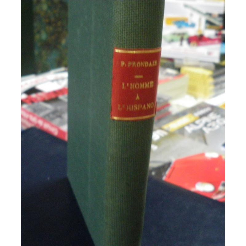 L'HOMME A L' HISPANO DE PIERRE FRONDAIE - OUVRAGE RELIÉ - EO 1929 Librairie Automobile SPE HISPANO FRONDAIE