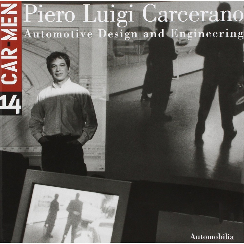 PIERO LUIGI CARCERANO AUTOMOTIVE DESIGN AND ENGINEERING (CAR MEN SERIES N°14) Librairie Automobile SPE 9788879601504
