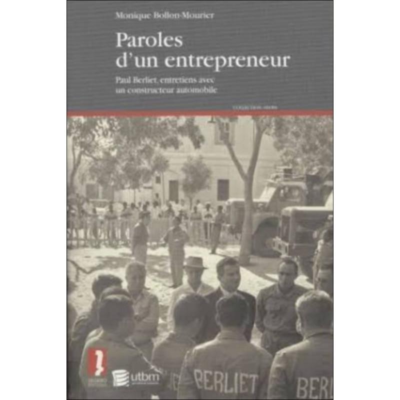 Paroles d'un entrepreneur Paul Berliet, entretiens avec un constructeur automobile Librairie Automobile SPE 9782940398058