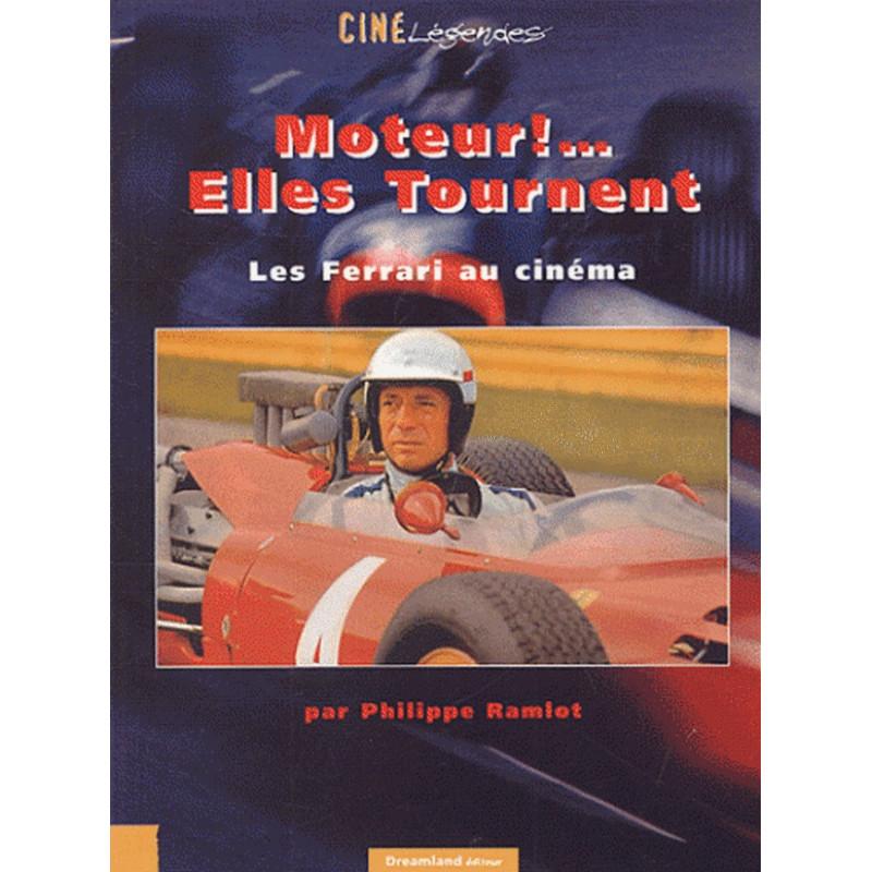 LES FERRARI AU CINEMA - MOTEUR !... ELLES TOURNENT Librairie Automobile SPE 9782910027551