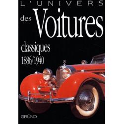 L' UNIVERS DES VOITURES CLASSIQUES 1886-1940