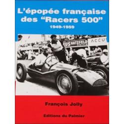EPOPEE FRANCAISE DES RACERS 500 DE 1949-1959 de FRANCOIS JOLLY Librairie Automobile SPE 500 RACERS
