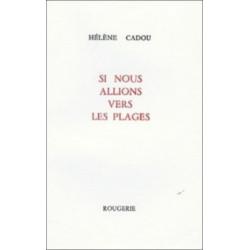 SI NOUS ALLIONS VERS LES PLAGES de HELENE CADOU Librairie Automobile SPE 9782856680964
