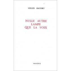 NULLE AUTRE LAMPE QUE LA VOIX de GILLES BAUDRY Librairie Automobile SPE 9782856681237