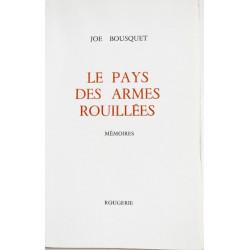 LE PAYS DES ARMES ROUILLEES de JOE BOUSQUET Librairie Automobile SPE 9782856682272