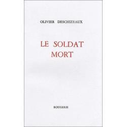 LE SOLDAT MORT de OLIVIER DESCHIZEAUX Librairie Automobile SPE 9782856681404