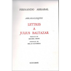 LETTRES A JULIUS BALTAZAR, ARRABALESQUE de FERNANDO ARRABAL Librairie Automobile SPE 9782856683064