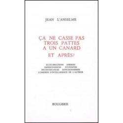 CA CASSE PAS TROIS PATTES A UN CANARD ET APRES ? de JEAN L' ANSELME Librairie Automobile SPE 9782856681084
