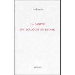 LA SAGESSE EST TOUJOURS EN RETARD de GUENANE Librairie Automobile SPE 9782856683866