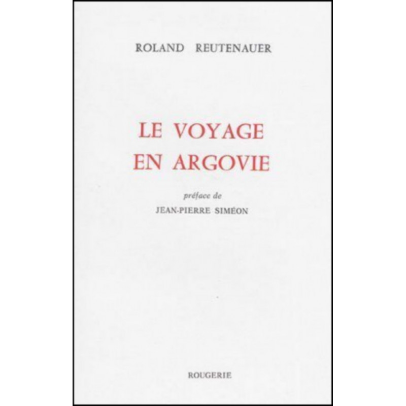 LE VOYAGE EN ARGOVIE de ROLAND REUTENAUER Librairie Automobile SPE 9782856681961