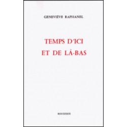 TEMPS D'ICI ET DE LA-BAS de RAPHANAEL GENEVIEVE