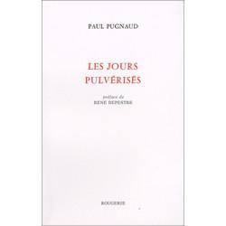 LES JOURS PULVÉRISÉS de PAUL PUGNAUD