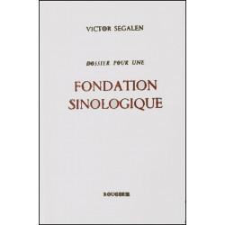 DOSSIER POUR UNE FONDATION SINOLOGIQUE de VICTOR SEGALEN Librairie Automobile SPE 9782856682555
