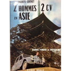 2 HOMMES 2CV EN ASIE - Paris Tokyo et Retour