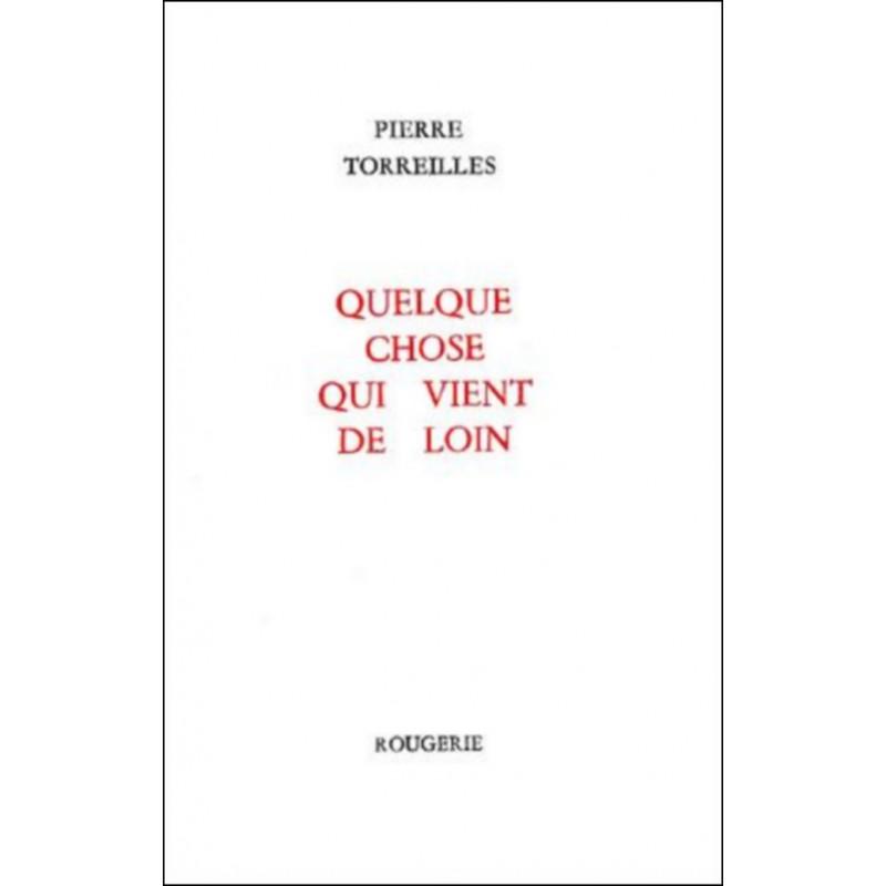 QUELQUE CHOSE QUI VIENT DE LOIN de PIERRE TORREILLES Librairie Automobile SPE 9782856680674