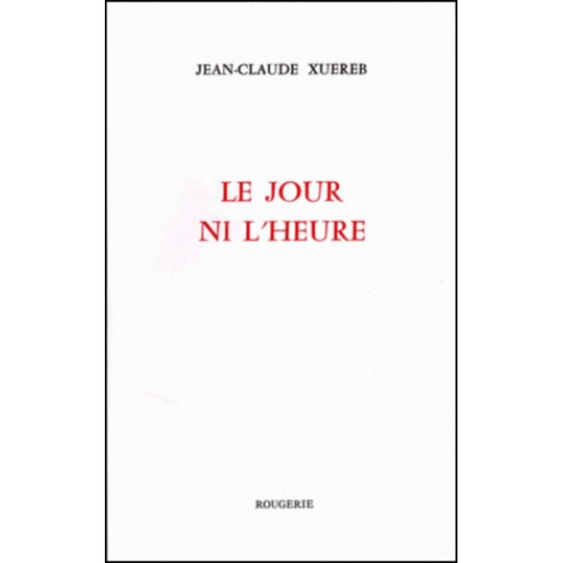 LE JOUR NI L'HEURE de JEAN-CLAUDE XUEREB Librairie Automobile SPE 9782856682005