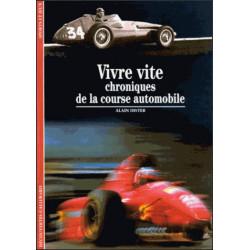 VIVRE VITE - CHRONIQUES DE LA COURSE AUTOMOBILE Librairie Automobile SPE 9782070532933