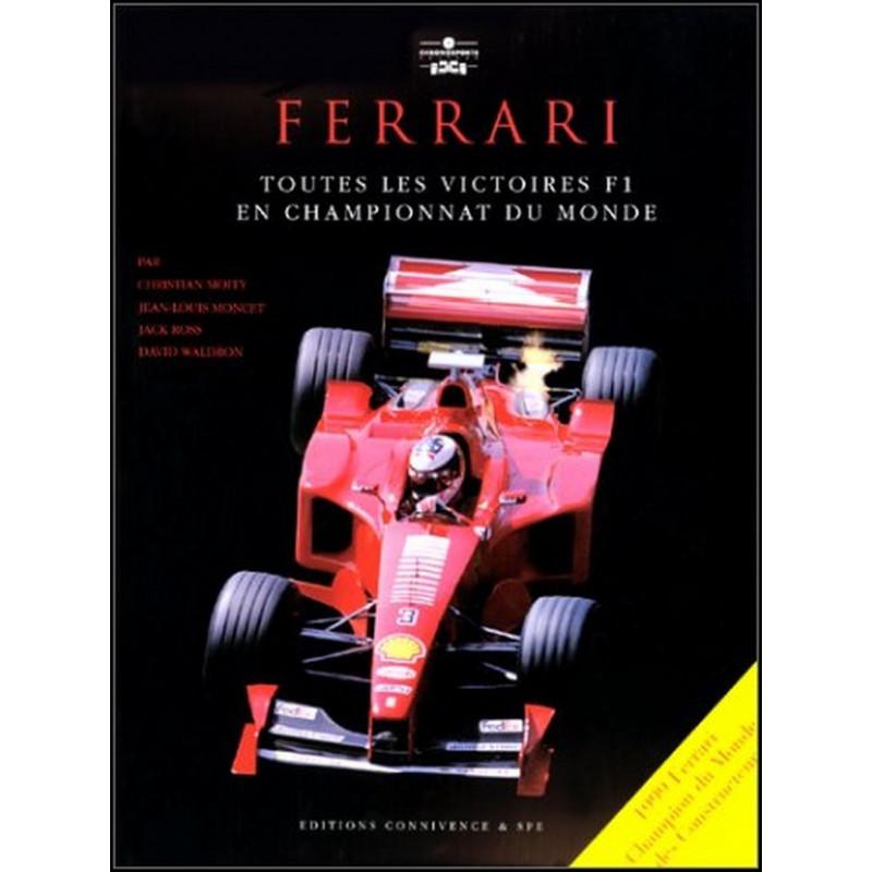FERRARI TOUTES LES VICTOIRES EN CHAMPIONNAT DU MONDE Librairie Automobile SPE 9782940125418