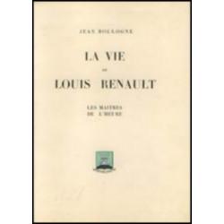 LA VIE DE LOUIS RENAULT DE JEAN BOULOGNE ,1931 - LES EDITIONS DU MOULIN D'ARGENT Librairie Automobile SPE louis1931