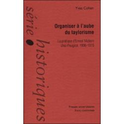 ORGANISER À L'AUBE DU TAYLORISME, LA PRATIQUE D'ERNEST MATTERN CHEZ PEUGEOT 1906-1919 de YVES COHEN Librairie Automobile SPE ...