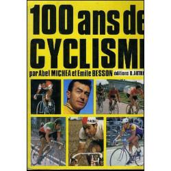 100 ANS DE CYCLISME de ABEL MICHEA et EMILE BESSON Librairie Automobile SPE 100 cyclisme