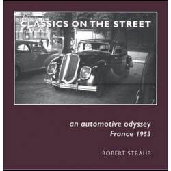 CLASSICS ON THE STREET : AN AUTOMOTIVE ODYSSEY, FRANCE 1953