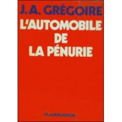 L'AUTOMOBILE DE LA PÉNURIE de J.A GREGOIRE Librairie Automobile SPE pénurieGREGOIRE