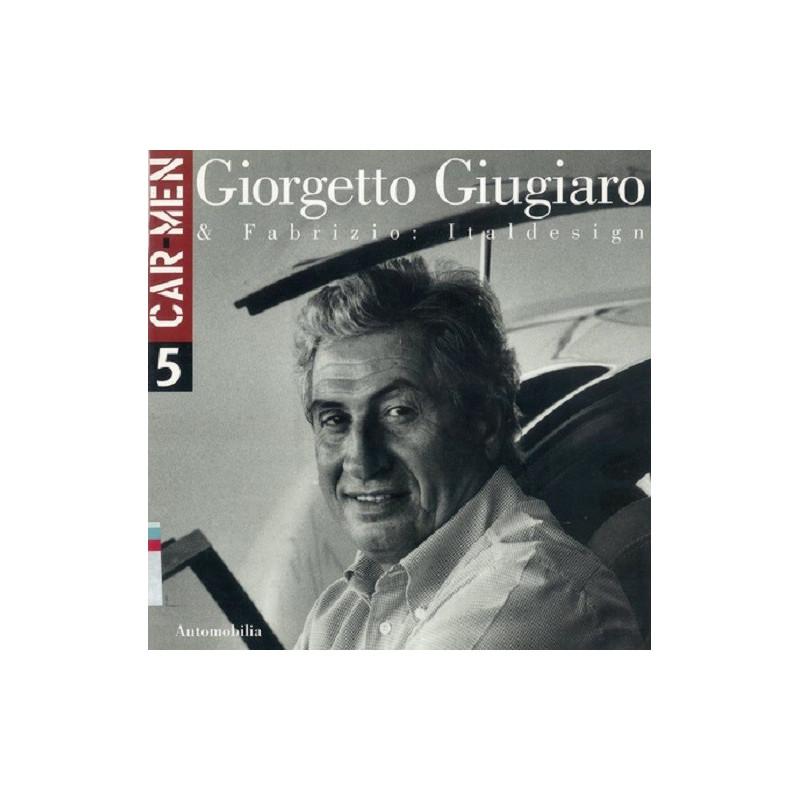 GIORGETTO GIUGIARO ET FABRIZIO CAR MEN Librairie Automobile SPE 9788879601030