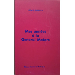 MES ANNÉES A LA GENERAL MOTORS de ALFRED P. SLOAN Librairie Automobile SPE GENERAL MOTORS