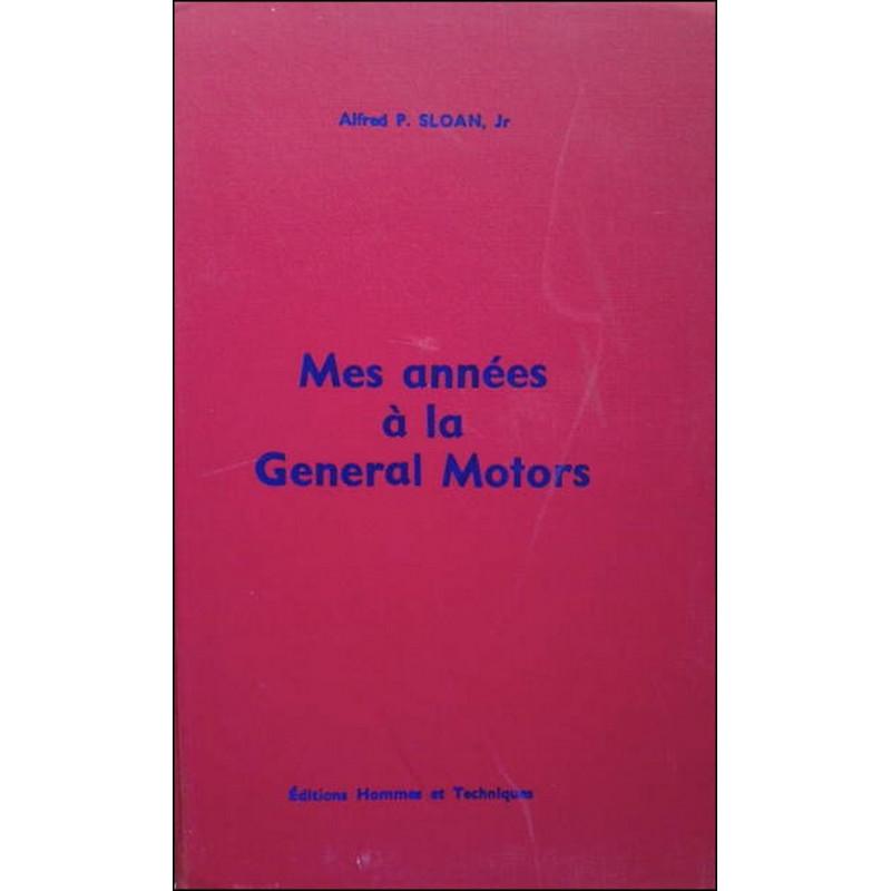 MES ANNÉES A LA GENERAL MOTORS de ALFRED P. SLOAN Librairie Automobile SPE GENERAL MOTORS