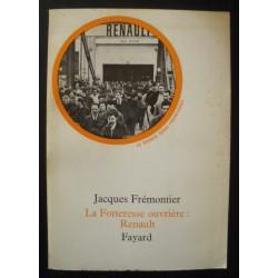 LA FORTERESSE OUVRIERE , RENAULT de JACQUES FREMONTIER Librairie Automobile SPE FORTERESSE