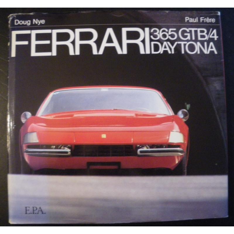 FERRARI 365 GTB/4 DAYTONA , PAUL FRERE / EPA Librairie Automobile SPE 9782851201928