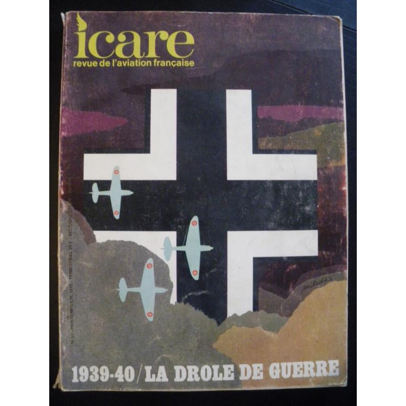 REVUE DE L'AVIATION FRANÇAISE ICARE N°53 1939-40 LA DROLE DE GUERRE Librairie Automobile SPE ICARE 53