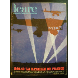 REVUE DE L'AVIATION FRANÇAISE ICARE N°57 1939-40 LA BATAILLE DE FRANCE Volume 3