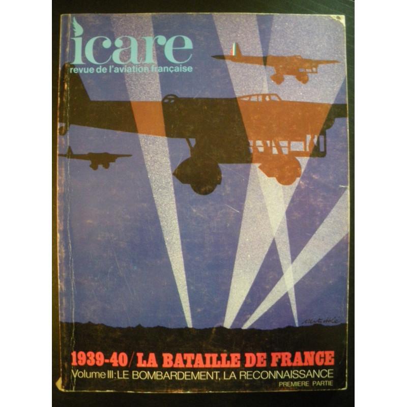 REVUE DE L'AVIATION FRANÇAISE ICARE N°57 1939-40 LA BATAILLE DE FRANCE Volume 3 Librairie Automobile SPE ICARE 57