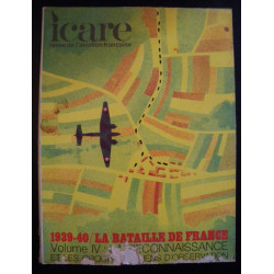 REVUE DE L'AVIATION FRANÇAISE ICARE N°59 1939-40 LA BATAILLE DE FRANCE Volume 4