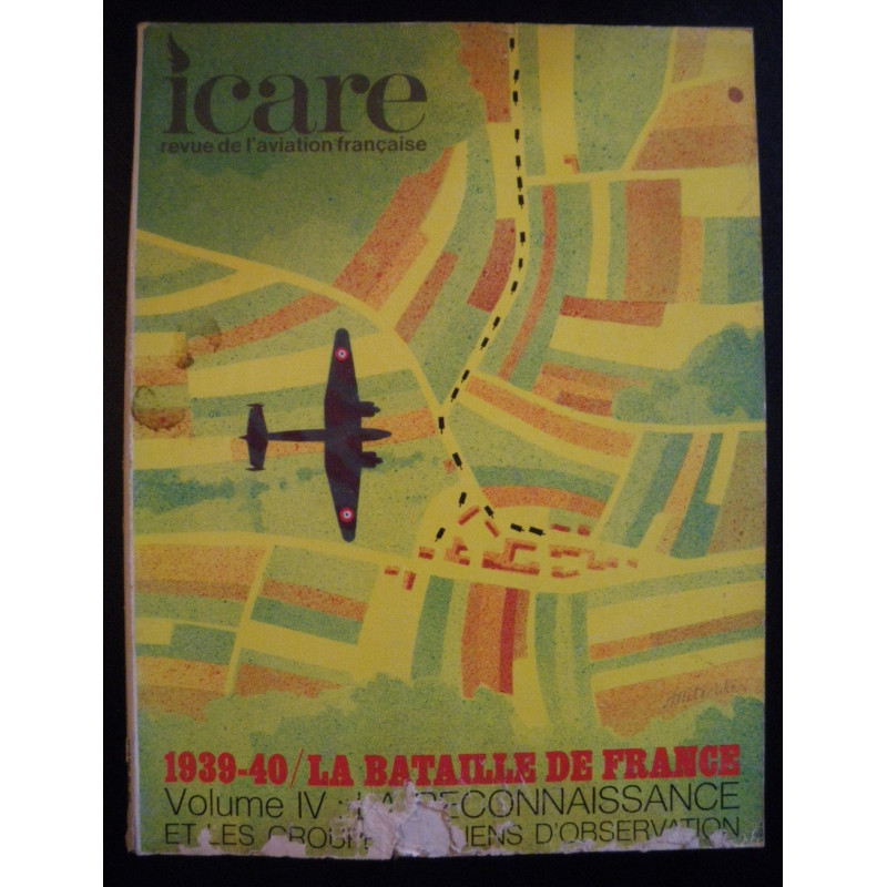 REVUE DE L'AVIATION FRANÇAISE ICARE N°59 1939-40 LA BATAILLE DE FRANCE Volume 4 Librairie Automobile SPE ICARE 59