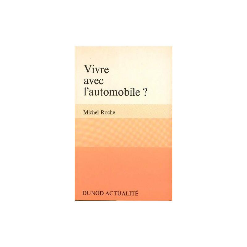 VIVRE AVEC L'AUTOMOBILE ? Librairie Automobile SPE VIVRE AVEC