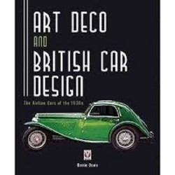 ART DECO AND BRITISH CAR DESIGN - The airline cars of the 1930 s Librairie Automobile SPE 9781845845223