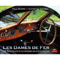 LES DAMES DE FER - 48 Portraits d'automobile d'exception Librairie Automobile SPE 9782913220034