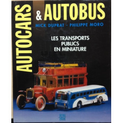 AUTOCARS ET AUTOBUS - Les transports publics en miniature Librairie Automobile SPE 9782840780274