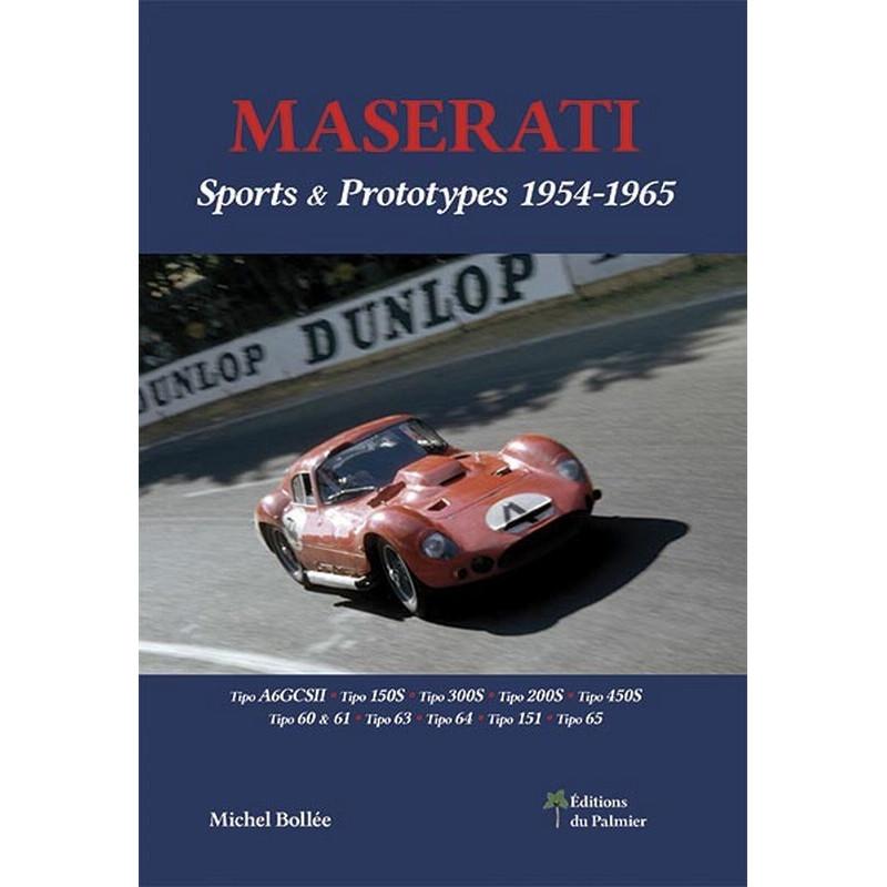 MASERATI SPORTS et PROTOTYPES de 1954 à 1965 Librairie Automobile SPE 9782360591022