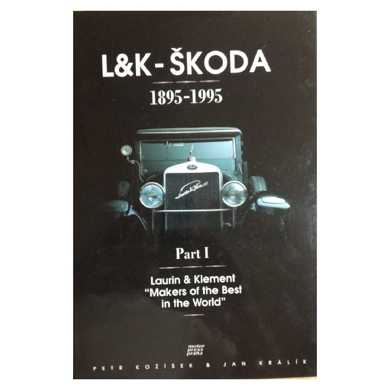 "L&K - SKODA 1895-1995 Part I Lauren & Klement "" Makers of the Best in the World "" Librairie Automobile SPE L&K - SKODA 1895-1995"